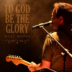 Neal Morse - To God Be The Glory (CD)